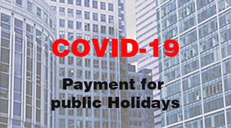 COVID-19 and Public Holidays: Do Employees Still Get Paid?